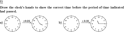 A clock face is shown. Draw another face to show the time before some time has passed. (Example for this math problem)