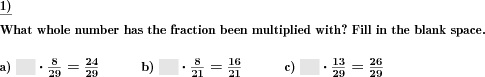 What whole number has be fraction been multiplied with? (Example for this math problem)