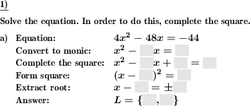 To solve a quadratic equation,  complete the square. (Beispiel für die Lösung)